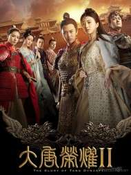 The Glory Of Tang Dynasty 2 (2017)