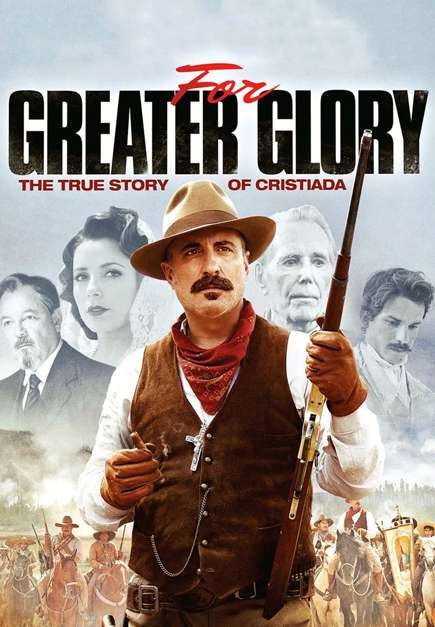 For Greater Glory: The True Story of Cristiada (2012)