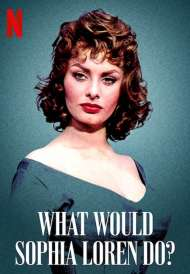 What Would Sophia Loren Do? (2021)