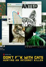 Don't F**k With Cats: Hunting An Internet Killer (2021)